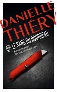 Danielle Thiéry - Une enquête de la commissaire Edwige Marion  : Le sang du bourreau.