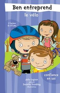 Danielle Tremblay et Julia Gagnon - Ben entreprend  : Ben entreprend le vélo (format fixe) - Confiance en soi.