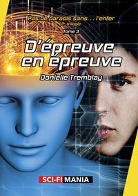 Danielle Tremblay - D'épreuve en épreuve - 2e trilogie, tome 3.