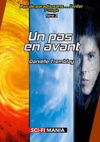 Danielle Tremblay - Un pas en avant - 1re trilogie, tome 3.