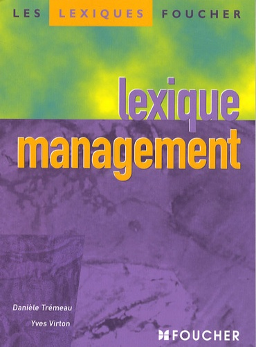 Danielle Trémeau et Yves Virton - Lexique management.