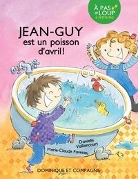 Danielle Vaillancourt et Marie-Claude Favreau - Jean-Guy  : Jean-Guy est un poisson d'avril !.