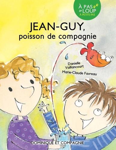 Jean-Guy  Jean-Guy - Poisson de compagnie