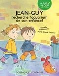 Danielle Vaillancourt et Marie-Claude Favreau - Jean-Guy  : Jean-Guy recherche l'aquarium de son enfance.