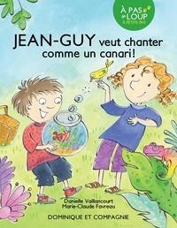 Danielle Vaillancourt et Marie-Claude Favreau - Jean-Guy  : Jean-Guy veut chanter comme un canari !.