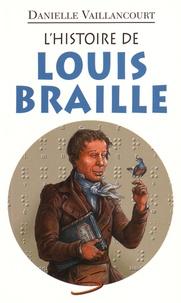 Danielle Vaillancourt - L'histoire de Louis Braille.