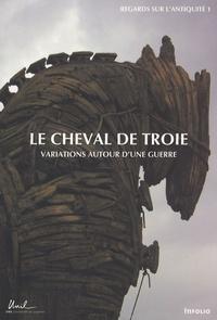 Le cheval de Troie - Variations autour dune guerre.pdf