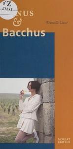 Danielle Vaset et J.-M. Arnaud - Vénus et Bacchus - La femme et le vin.