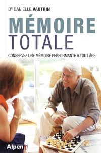 Danielle Vautrin - Mémoire totale - Les nouvelles clés de la mémoire.