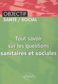 Danielle Vilchien - Tout savoir sur les questions sanitaires et sociales.