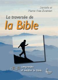 Danielle Zwahlen et Pierre-Yves Zwahlen - La traversée de la Bible.