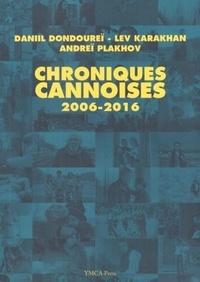 Daniil Dondoureï et Lev Karakhan - Chroniques cannoises 2006-2016.