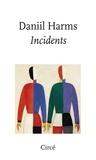 Daniil Harms - Incidents et autres proses.