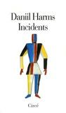 Daniil Harms - Incidents - Et autres proses.
