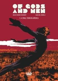 Danijel Zezelj et Jean-Pierre Dionnet - Of Gods and Men - Volume 3 - A Small Town in America.