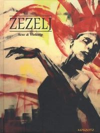 Danijel Zezelj - Sexe et violence.