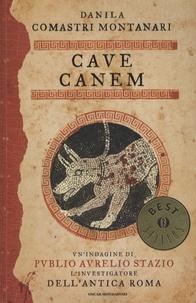 Danila Comastri Montanari - Cave Canem.