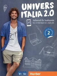 Danila Piotti et Giulia de Savorgnani - UniversItalia 2.0 B1/B2 - Italienisch für Studierende. Textes en italien et en allemand. 2 CD audio