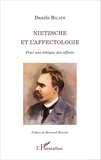 Danilo Bilate - Nietzsche et l'affectologie - Pour une éthique des affects.