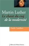 Danilo Castellano - Martin Luther - Le chant du coq de la modernité.