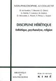 Danilo de Almeida et  Collectif - DISCIPLINE HERETIQUE. - Esthétique, psychanalyse, religion.