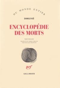 Danilo Kis - Encyclopédie des morts.
