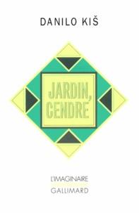 Danilo Kis - Jardin, cendre.
