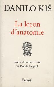 Danilo Kis - La leçon d'anatomie.