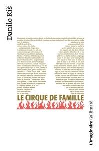 Danilo Kis - Le cirque de famille - Chagrins précoces ; Jardin, cendre ; Sablier.
