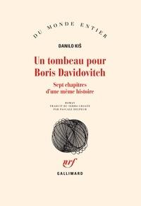 Danilo Kis - Un tombeau pour Boris Davidovitch - Sept chapitres d'une même histoire.