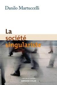Danilo Martuccelli - La société singulariste.