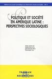 Danilo Martucelli et Jean-François Véran - Politique et société en Amérique latine : perspectives sociologiques.