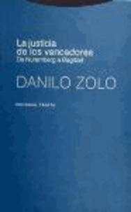 Danilo Zolo - La justicia de los vencedores : de Nuremberg a Bagdad.