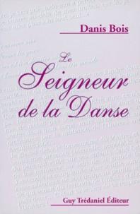 Danis Bois - Le seigneur de la danse.