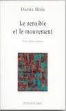Danis Bois - Le sensible et le mouvement.