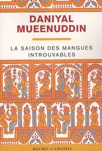 Daniyal Mueenuddin - La saison des mangues introuvables.