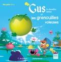 Dankerleroux et Françoise de Guibert - Gus le chevalier minus  : Gus le chevalier minus et les grenouilles voleuses.