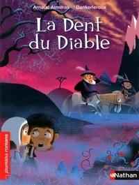 Dankerleroux et Arnaud Alméras - PREMIERS ROMANS  : La dent du diable.