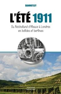 Danmotley - L'été 1911 - Du Reichsland d'Alsace à Londres en bolides et berlines.