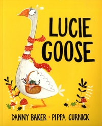 Danny Baker et Pippa Curnick - Lucie Goose.