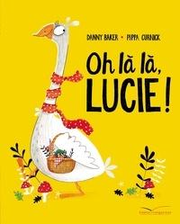 Danny Baker et Pippa Curnick - Oh là là, Lucie !.