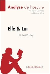 Danny Dejonghe et Noémie Lohay - Elle & lui de Marc Levy (Analyse de l'oeuvre) - Comprendre la littérature avec lePetitLittéraire.fr.