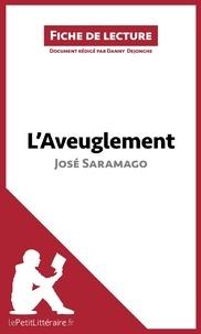 Danny Dejonghe et  lePetitLittéraire.fr - L'Aveuglement de José Saramago (Fiche de lecture) - Résumé complet et analyse détaillée de l'oeuvre.