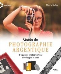 Danny Dulieu - Guide de photographie argentique.