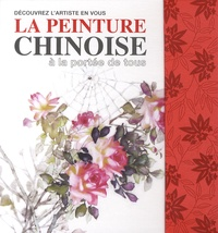 Danny Han-Lin Chen - La peinture chinoise à la portée de tous - Avec matériel de dessin.