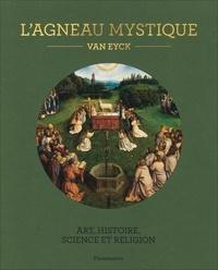 Danny Praet et Maximiliaan Martens - L'agneau mystique - Van Eyck. Art, histoire, science et religion. Avec une reproduction détachable.