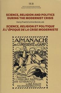 Danny Praet et Corinne Bonnet - Science, religion et politique à l'époque de la crise moderniste.
