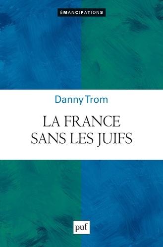 La France sans les juifs ? - Danny Trom - 9782130815419 - 11,99 €