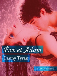 Danny Tyran - Ève et Adam - Un roman BDSM.