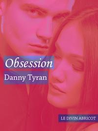 Danny Tyran - Obsession - Un roman BDSM.